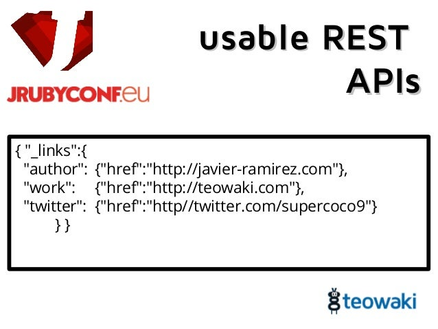 "usableusable RESTREST APIsAPIs { ""_links"":{ ""author"": {""href"":""http://javier-ramirez.com""}, ""work"": {""href"":""http://teowak..."