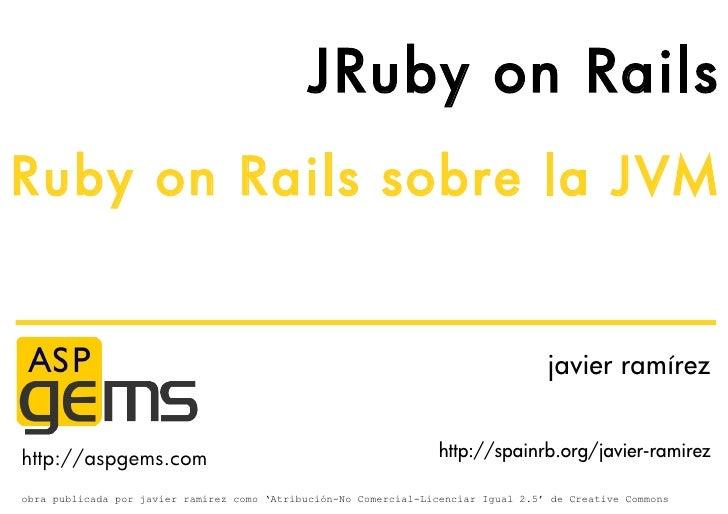 JRuby on Rails Ruby on Rails sobre la JVM                                                                                 ...