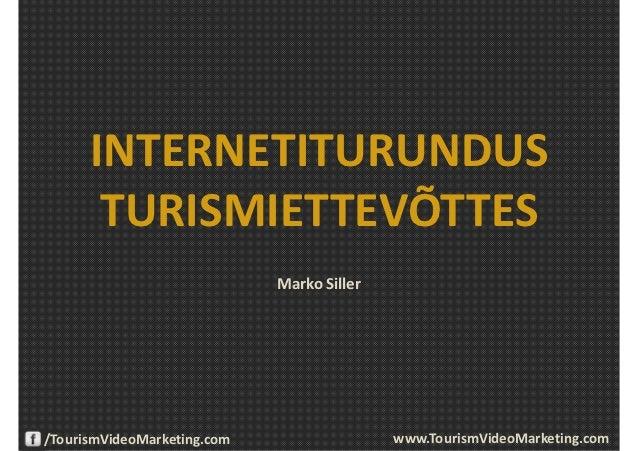 INTERNETITURUNDUS       TURISMIETTEVÕTTES                             Marko Siller/TourismVideoMarketing.com              ...