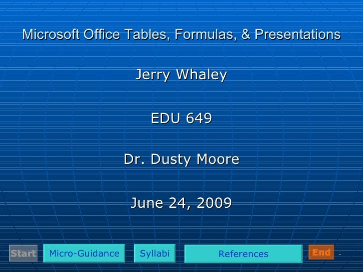 Microsoft Office Tables, Formulas, & Presentations                            Jerry Whaley                                ...