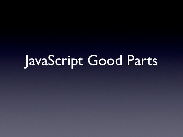 JavaScript Good Parts