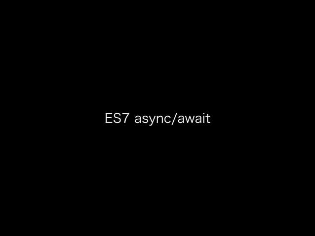 ES7 async/await
