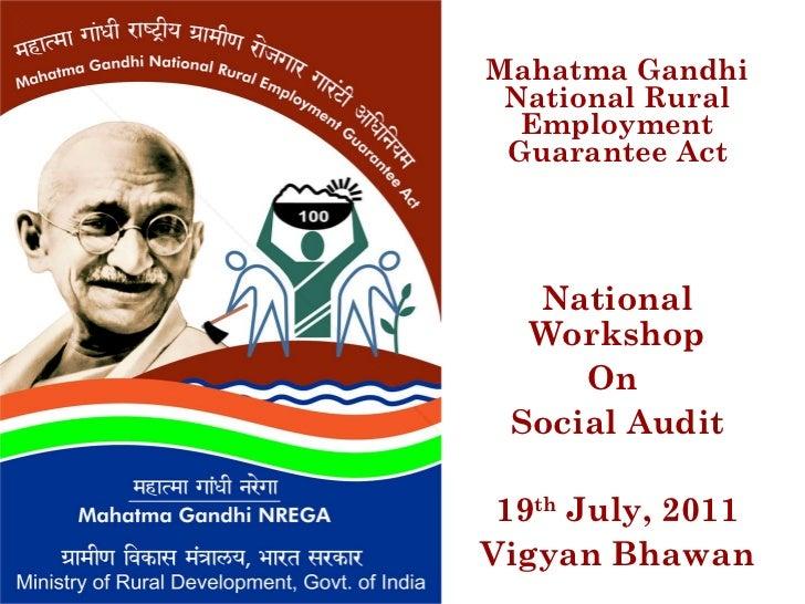Mahatma Gandhi National Rural Employment Guarantee Act National Workshop On  Social Audit 19 th  July, 2011 Vigyan Bhawan