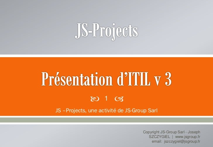      1   JS –Projects, une activité de JS-Group Sarl                                    Copyright JS-Group Sarl - Joseph...