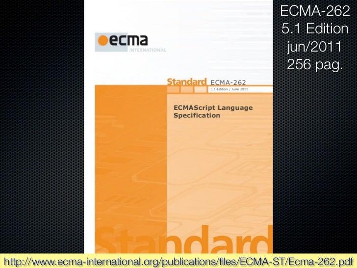 ECMA-262                                                        5.1 Edition                                               ...