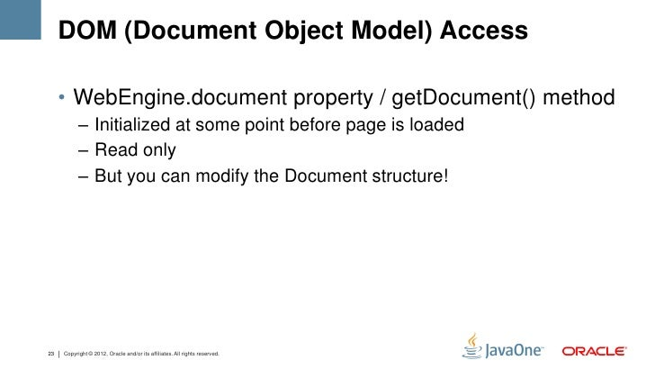 DOM (Document Object Model) Access     • WebEngine.document property / getDocument() method           – Initialized at som...