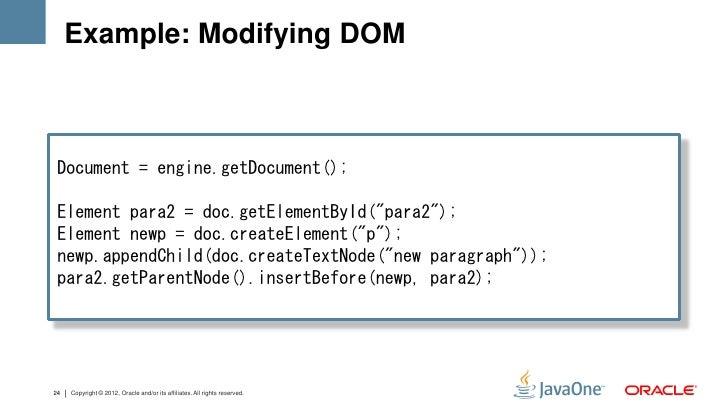 "Example: Modifying DOM Document = engine.getDocument(); Element para2 = doc.getElementById(""para2""); Element newp = doc.cr..."