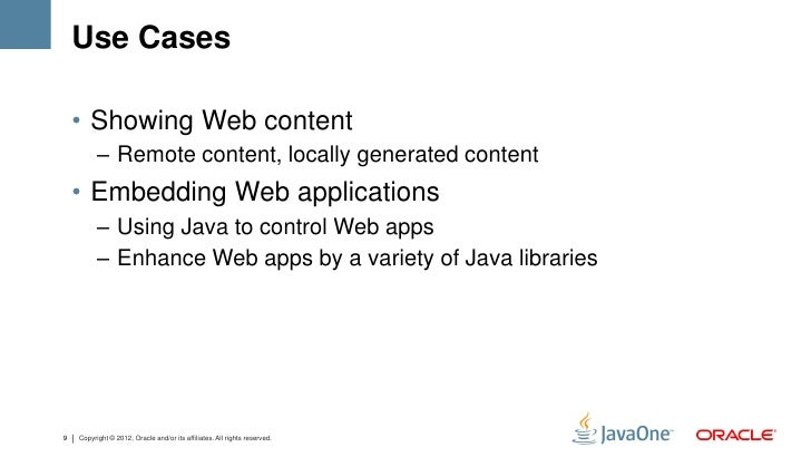Use Cases    • Showing Web content          – Remote content, locally generated content    • Embedding Web applications   ...