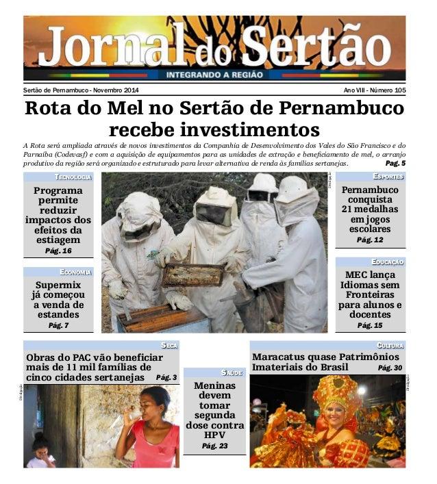 Sertão de Pernambuco - Novembro 2014 Ano VIII - Número 105  Rota do Mel no Sertão de Pernambuco  recebe investimentos  A R...