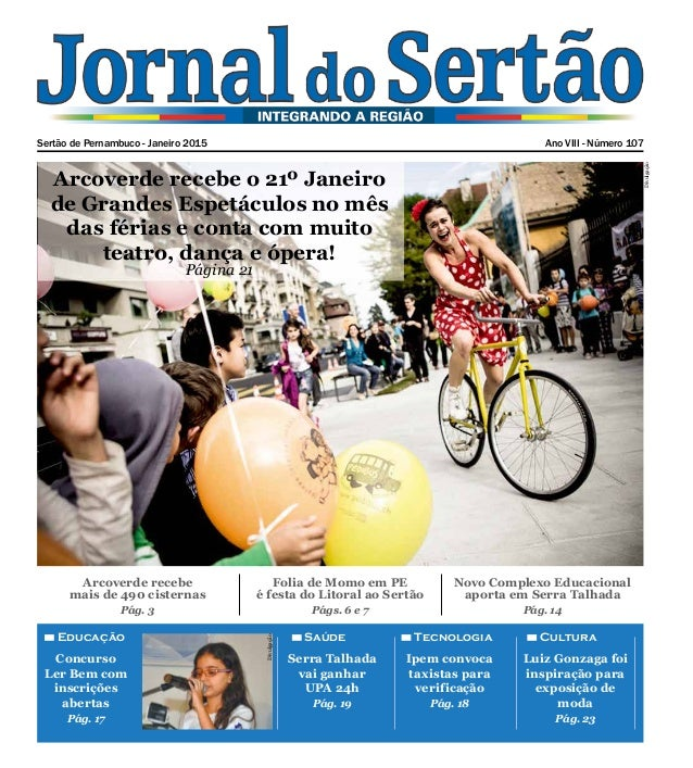 Sertão de Pernambuco - Janeiro 2015 Ano VIII - Número 107 Divulgação Arcoverde recebe o 21º Janeiro de Grandes Espetáculos...