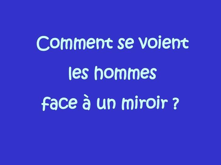 Comment se voient les hommes face à un miroir ?