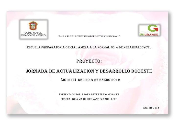 """""""2012. AÑO DEL BICENTENARIO DEL ILUSTRADOR NACIONAL""""ESCUELA PREPARATORIA OFICIAL ANEXA A LA NORMAL No. 4 DE NEZAHUALCOYOTL..."""
