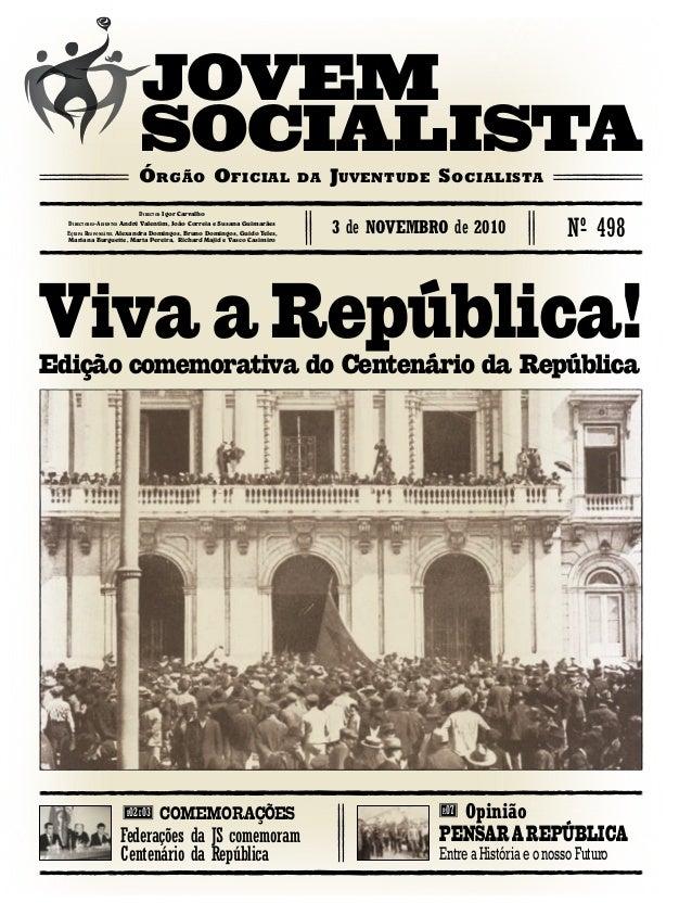 Viva a República! Órgão Oficial da Juventude Socialista JOVEM SOCIALISTA nº- 4983 de novembro de 2010 Director Igor Carval...