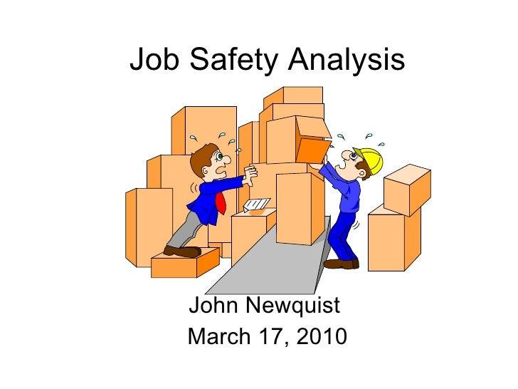 Job Safety Analysis John Newquist  March 17, 2010