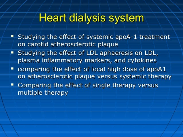Heart dialysis systemHeart dialysis system  Studying the effect of systemic apoA-1 treatmentStudying the effect of system...