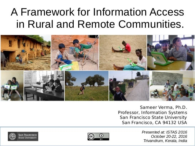 A Framework for Information Access in Rural and Remote Communities. Presented at: ISTAS 2016 October 20-22, 2016 Trivandru...
