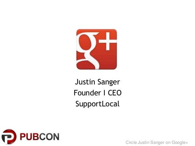 Justin SangerFounder I CEOSupportLocal                Circle Justin Sanger on Google+