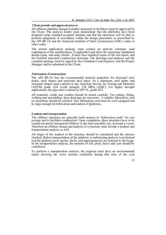 K. Sadeghi, GAU J. Soc. & Appl. Sci., 2(4), 1-16, 2007 13 Client permits and approval process All offshore platform design...