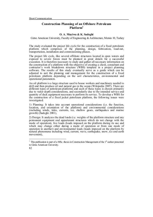 Short Communication  Construction Planning of an Offshore Petroleum Platform1 O. A. Muyiwa & K. Sadeghi Girne American Uni...