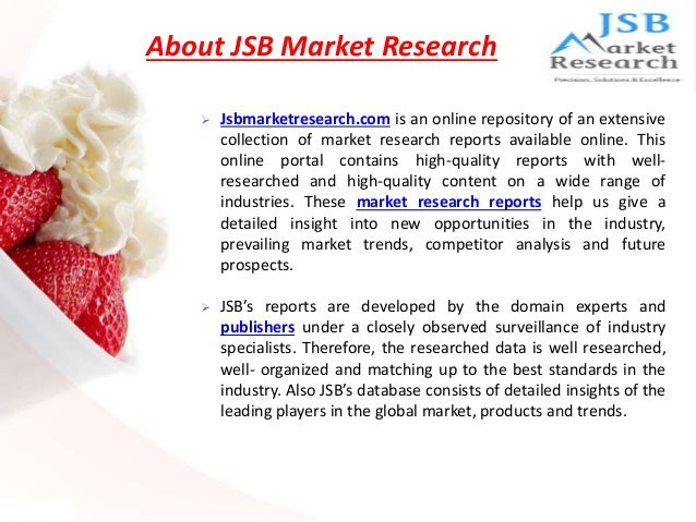 jsb market research consumer and Jsb market research's well examined consumer goods market research reportsproffer apparent and characteristic data for organizations and investors operating in fast moving plus durable consumer goods sector.