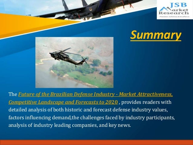 the brazilian defense industry market attractiveness The future of the danish defense industry - market attractiveness, competitive landscape and forecasts to 2023 report has been added to researchandmarkets.