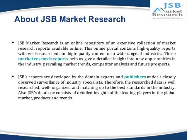 jsb market research global duty The primary motto of jsb market research is to steer clients to potential markets  the business partnership with global research teams assists us to proactively.