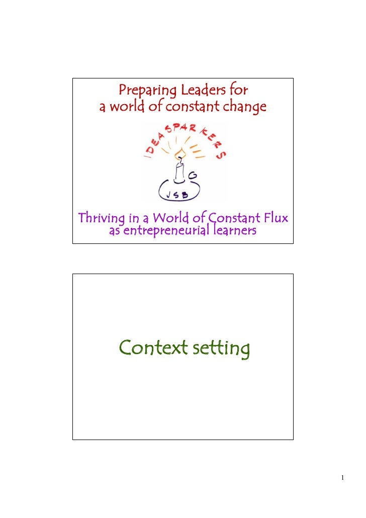Preparing Leaders for   a world of constant changeThriving in a World of Constant Flux      as entrepreneurial learners   ...