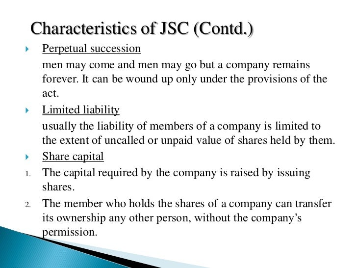the features of a joint stock The following are some of the most important differences between a joint stock company and a limited liability company under turkish laws : • there is no minimum or maximum number of shareholders for joint stock company otherwise the maximum shareholders number for limited liability company is 50.