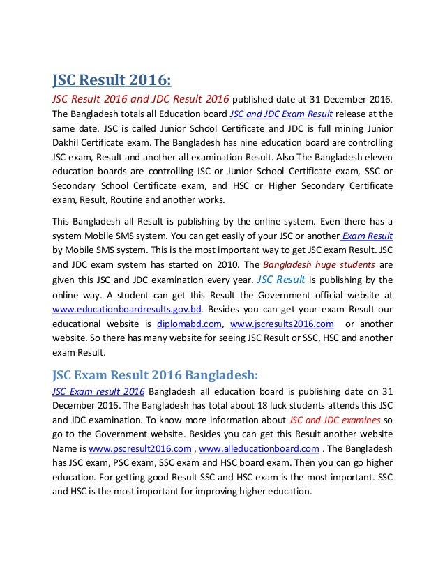 JSC Result 2016: JSC Result 2016 and JDC Result 2016 published date at 31 December 2016. The Bangladesh totals all Educati...