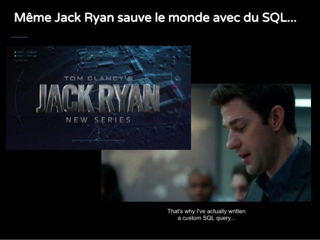 Même Jack Ryan sauve le monde avec du SQL...