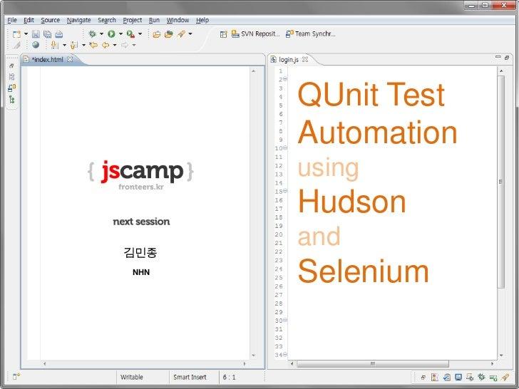 QUnit Test      Automation      using      Hudson김민종      andNHN      Selenium