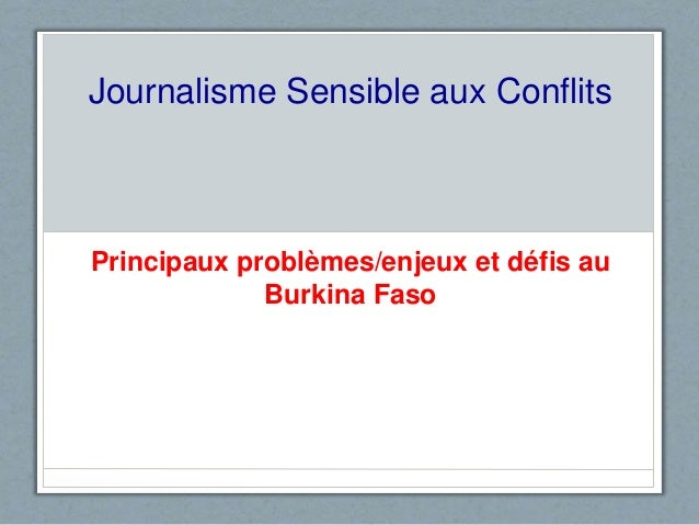 Journalisme Sensible aux Conflits  Principaux problèmes/enjeux et défis au  Burkina Faso