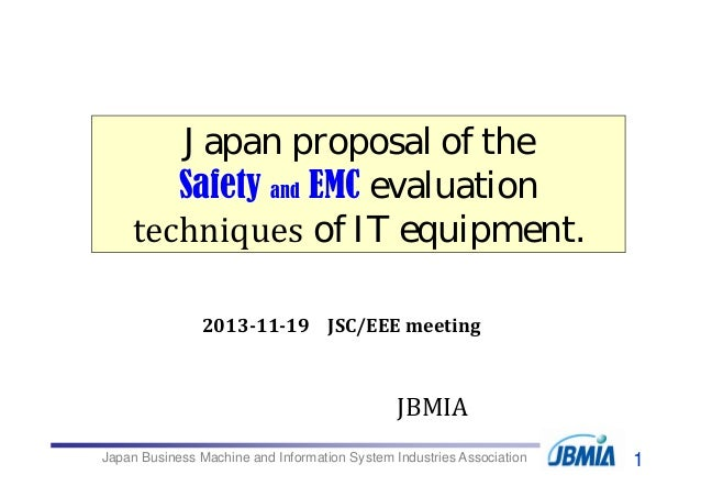 Japan Business Machine and Information System Industries Association JBMIA Japan proposal of the Safety and EMC evaluation...