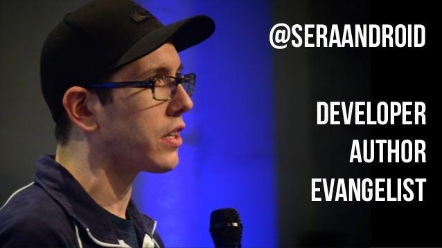 @SeraAndroid Developer Author Evangelist