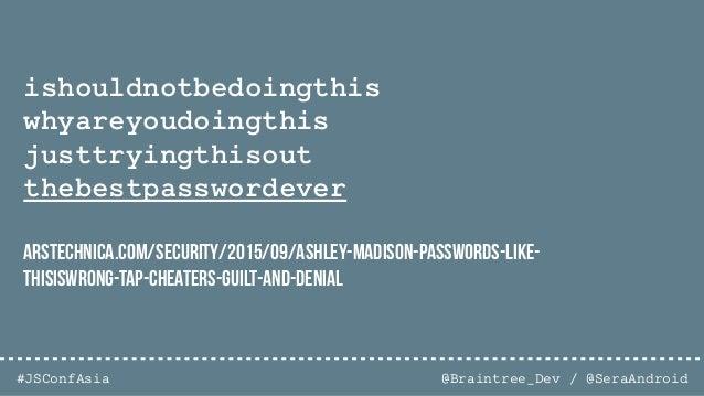 @Braintree_Dev / @SeraAndroid#JSConfAsia Efficient Hashingcrypt, scrypt, bcrypt, PBKDF2