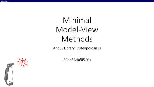 JSConf.Asia 2014 - Minimal Model-View Methods