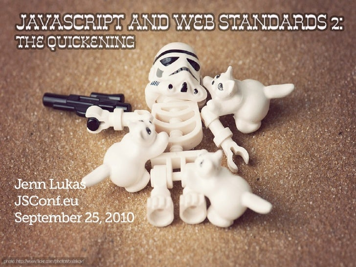 JavaScript and Web Standards 2: The Quickening