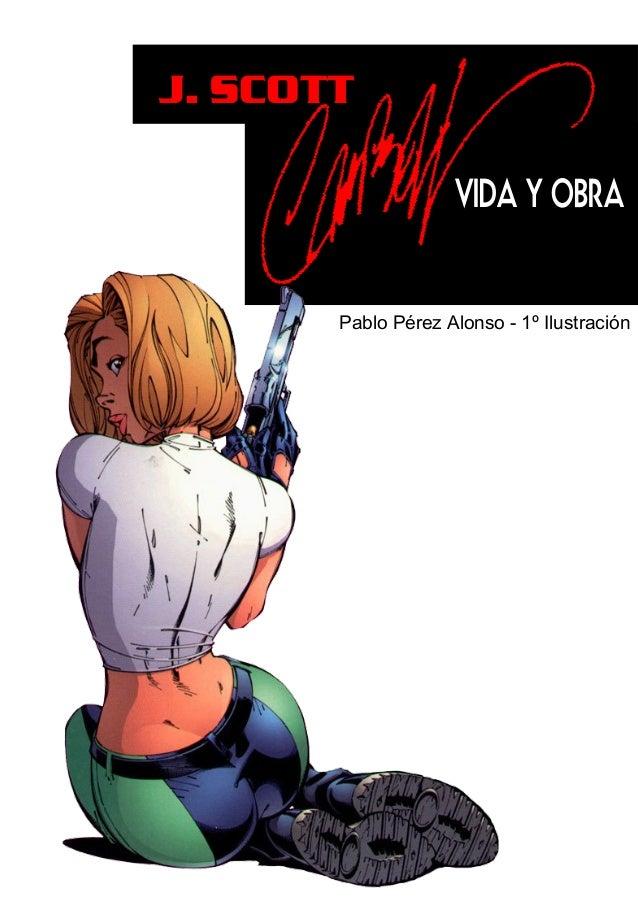J. SCOTT VIDA Y OBRA Pablo Pérez Alonso - 1º Ilustración
