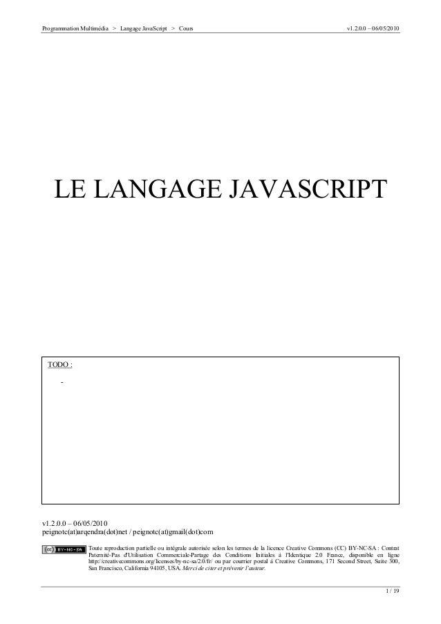 Programmation Multimédia > Langage JavaScript > Cours v1.2.0.0 – 06/05/2010 1 / 19 LE LANGAGE JAVASCRIPT v1.2.0.0 – 06/05/...