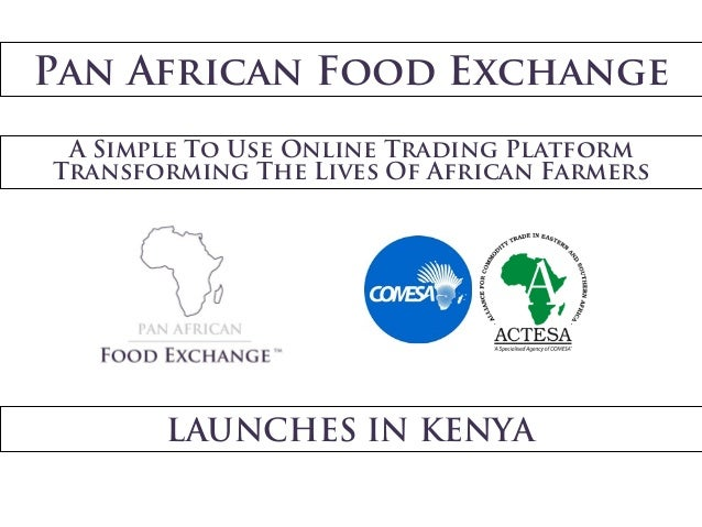 Pan African Food Exchange A Simple To Use Online Trading Platform Transforming The Lives Of African Farmers LAUNCHES IN KE...