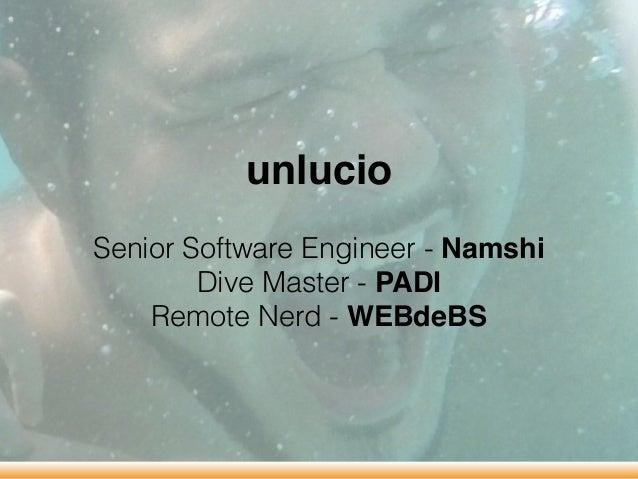 unlucio Senior Software Engineer - Namshi Dive Master - PADI Remote Nerd - WEBdeBS