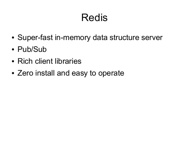 In addition... ●  ●  Connect multiple node.js server to one redis channel Scalability!