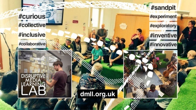 #sandpit #experiment #exploratory #inventive #innovative #collective #inclusive #collaborative #curious dmll.org.uk