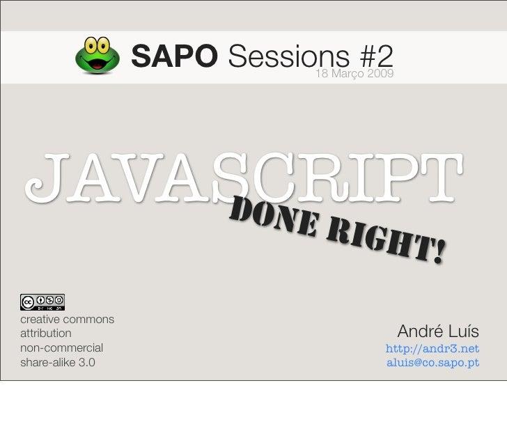 SAPO Sessions #2                               18 Março 2009     JAVASCRIPT     DONE                                RIGH  ...
