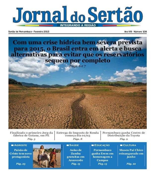 Sertão de Pernambuco - Fevereiro 2015 Ano VIII - Número 108 Finalizado o primeiro Jeep da fábrica de Goiana, em PE Pág. 3 ...