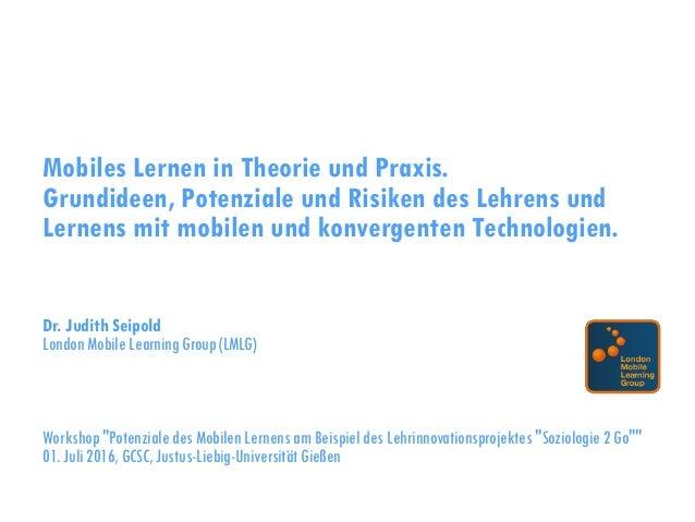 Mobiles Lernen in Theorie und Praxis. Grundideen, Potenziale und Risiken des Lehrens und Lernens mit mobilen und konvergen...
