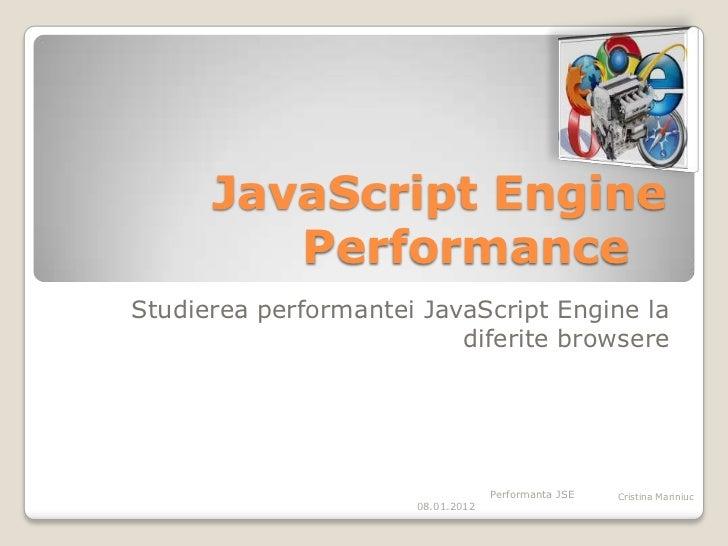 JavaScript Engine         PerformanceStudierea performantei JavaScript Engine la                          diferite browser...