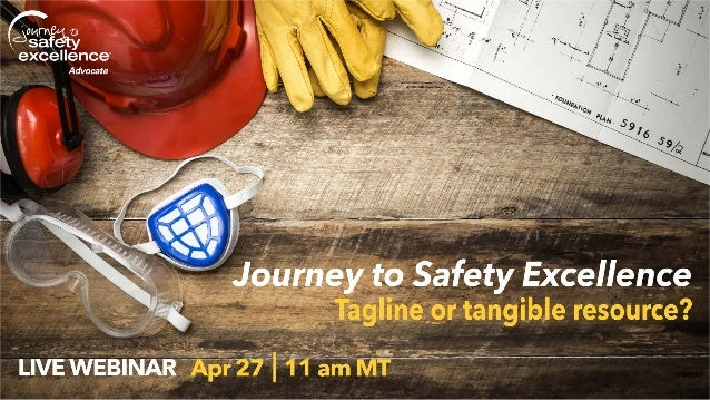 Journey to Safety Excellence – Tagline or Tangible Resource?
