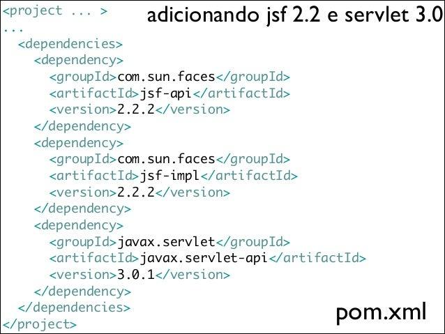 adicionando commons-fileupload  <project ... > ...  <dependencies> ...   <dependency>    <groupId>commons-fileup...