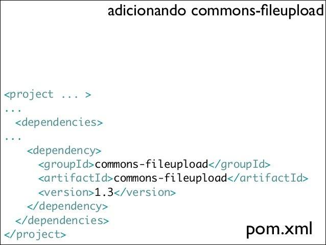 adicionando primefaces  <project ... > ...  <dependencies> ...   <dependency>    <groupId>org.primefaces.themes...